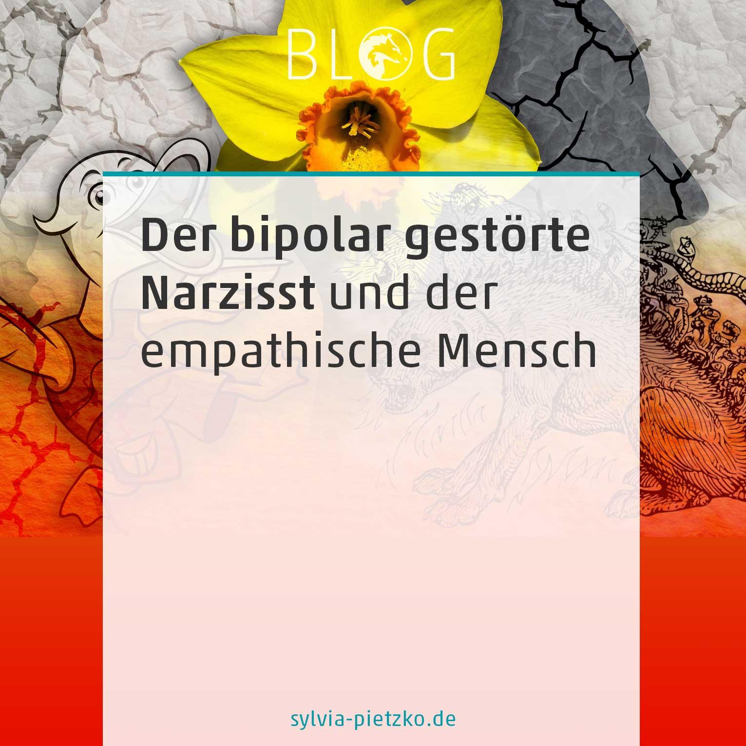 Blogpost Der bipolar gestörte Narzisst und der empathische Mensch