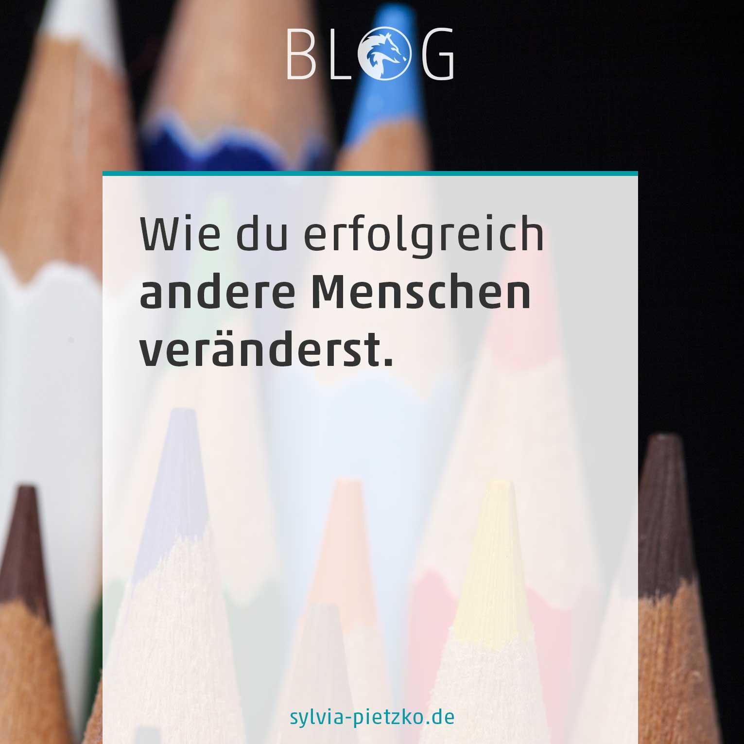 Blogpost Wie du erfolgreich andere Menschen veränderst